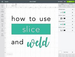 How to Use Slice and Weld in Design Space - Cricut